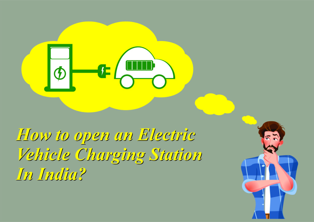 How to open an electric vehicle charging station in India